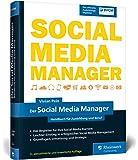 Der Social Media Manager: Das Handbuch für Ausbildung und Beruf. Der offizielle Ausbildungsbegleiter des BVCM