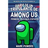 Diario de un Tripulante de Among Us: Primera Vez en el Espacio - Una Novela no Oficial de Among Us
