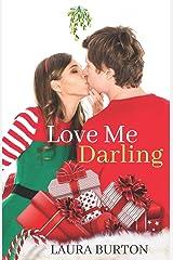 Love Me, Darling: A Christmas Romance Paperback