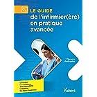 Le guide de l'infirmier(ère) en pratique avancée: Formation - Compétences et responsabilités - Législation - Retours d'expéri