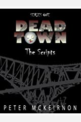 Dead Town Series 1: The Scripts Kindle Edition