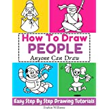 How To Draw People: Easy Step-by-Step Drawing Tutorial for Kids, Teens, and Beginners. How to Learn to Draw People. Book 1 (A