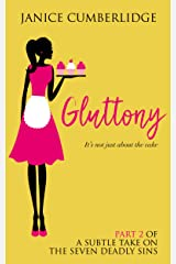 Gluttony: It's Not Just About The Cake (A Subtle Take on The Seven Deadly Sins Book 2) Kindle Edition