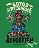 The Lotus and the Artichoke - Äthiopien: Eine kulinarische Entdeckungsreise mit über 70 veganen Rezepten (Edition Kochen…