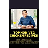 Top Non-veg Chicken Recipes: Delicious, Authentic and Easy: By Chef Sanjeev Kapoor