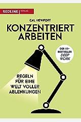 Konzentriert arbeiten: Regeln für eine Welt voller Ablenkungen (German Edition) Kindle Edition
