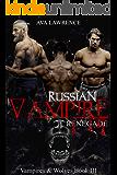 Russian Vampire: Renegade (Vampires & Wolves Book 3)