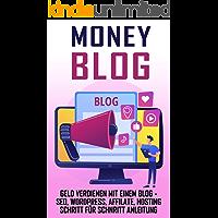 Money Blog: Geld verdienen mit einem Blog - SEO, Wordpress, Affilate, Hosting Schritt für Schnritt Anleitung (German…