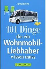 Wohnmobil Lesebuch: 101 Dinge, die ein Wohnmobil-Liebhaber wissen muss. Tipps und Tricks rund um das mobile Reisen. Informatives und Kurioses aus dem Wohnmobil. Camperwissen komplett! Broschiert