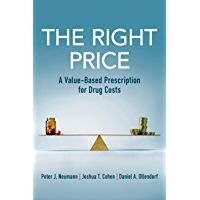 The Right Price: A Value-Based Prescription for Drug Costs (English Edition)