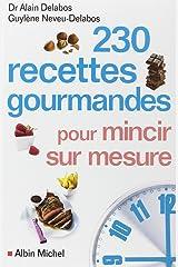 230 recettes gourmandes pour mincir sur mesure Broché