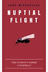 Nuptial Flight: The London Vampire Conspiracy Kindle Edition