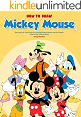 How to Draw Mickey Mouse: The Easy and Clear Guide for Drawing Mickey Mouse and His Friends - Step by Step Tutorial Book
