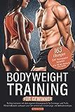 Bodyweight Training für Gewinner: Richtig trainieren mit dem eigenen Körpergewicht für Einsteiger und Profis. Effizient…