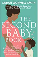 The Second Baby Book: How to cope with pregnancy number two and create a happy home for your firstborn and new arrival Kindle Edition