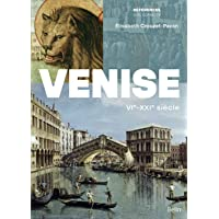 Venise: VIe-XXIe siècle