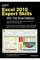 Learn Excel 2010 Expert Skills with The Smart Method: Courseware Tutorial teaching Advanced  Techniques Paperback