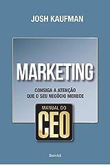 Manual do CEO. Marketing. Consiga a Atenção que o Seu Negócio Merece (Em Portuguese do Brasil) Paperback