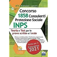 Manuale Concorso INPS 1858 Consulenti Protezione Sociale. Teoria e test per prove scritte e prova orale. Con software di…