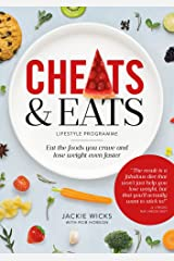 Cheats and Eats Lifestyle Programme: Eat the foods you crave and lose weight even faster Kindle Edition