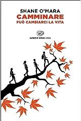 Camminare può cambiarci la vita (Super ET. Opera viva) (Italian Edition) Kindle Edition