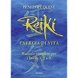Reiki. Energia di vita. Manuale completo per i livelli 1, 2 e 3