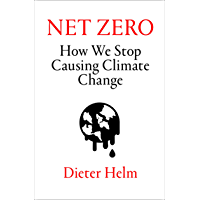 Net Zero: How We Stop Causing Climate Change (English Edition)