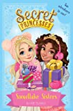 Snowflake Sisters: Two adventures in one! Special (Secret Princesses)