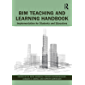 BIM Teaching and Learning Handbook: Implementation for Students and Educators (English Edition)