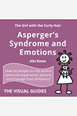 Asperger's Syndrome and Emotions: by the girl with the curly hair (The Visual Guides) Paperback