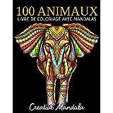 100 Animaux - Livre de coloriage avec mandalas: Livre de coloriage pour adultes avec mandalas animaux. Livre de coloriage ant