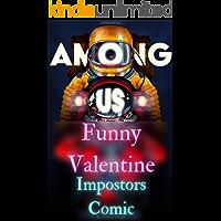 (Unofficial) Among Us : Funny Valentine Impostors Comic (Among Us Comic Book 2)