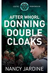 After Whorl Donning Double Cloaks (Celtic Fervour Series) Paperback