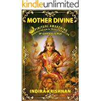 MOTHER DIVINE: Spiritual Awakening-Manifestation & Transformation of Goddess Durga