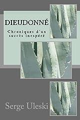 Dieudonné, une résistance inespérée Format Kindle