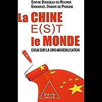 La Chine e(s)t le monde: Essai sur la sino-mondialisation (OJ.DOCUMENT)