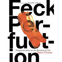 Feck Perfuction: Dangerous Ideas on the Business of Life (English Edition)