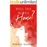 Will she be his home?