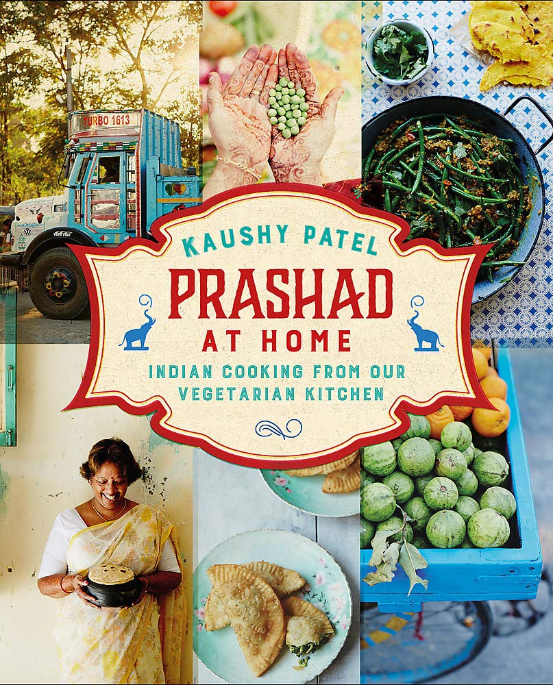 Prashad At Home: Everyday Indian Cooking from our Vegetarian Kitchen 1