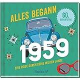 Alles begann 1959: Eine Reise durch deine wilden Jahre