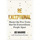 Be Exceptional: The latest book from the international bestselling author of What Every BODY is Saying