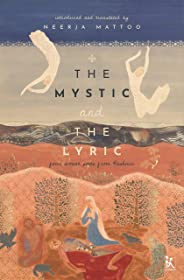 The Mystic and the Lyric - Four Women Poets from Kashmir