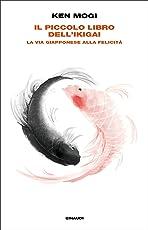 Il piccolo libro dell'Ikigai: La via giapponese alla felicità (Frontiere Einaudi)