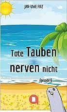 Tote Tauben nerven nicht (Episode 6) (Kindle Single)