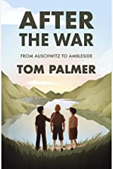 After the War: From Auschwitz to Ambleside Kindle Edition