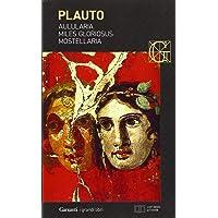 Aulularia-Miles gloriosus-Mostellaria. Testo latino a fronte