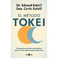 El método Tokei: Cómo poner en hora tu reloj interno para vivir con salud, energía y optimismo