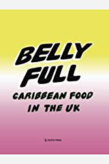 Belly Full: Caribbean Food in the UK Hardcover