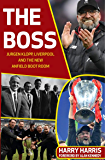 The Boss: Jurgen Klopp and the New Anfield Bootroom