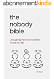 The Nobody Bible: Uncovering the Simple Wisdom in Ordinary Life (English Edition)